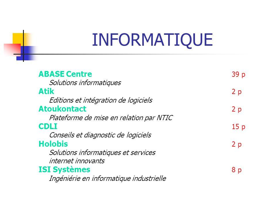 INFORMATIQUE ABASE Centre 39 p Atik 2 p Atoukontact 2 p CDLI 15 p