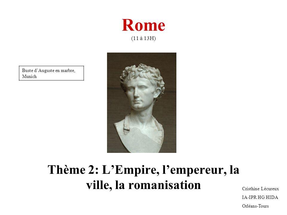 Thème 2: L'Empire, l'empereur, la ville, la romanisation