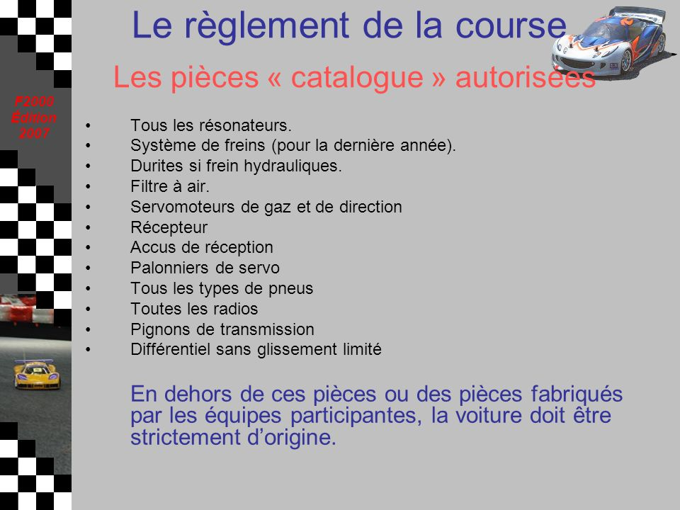 Le règlement de la course Les pièces « catalogue » autorisées