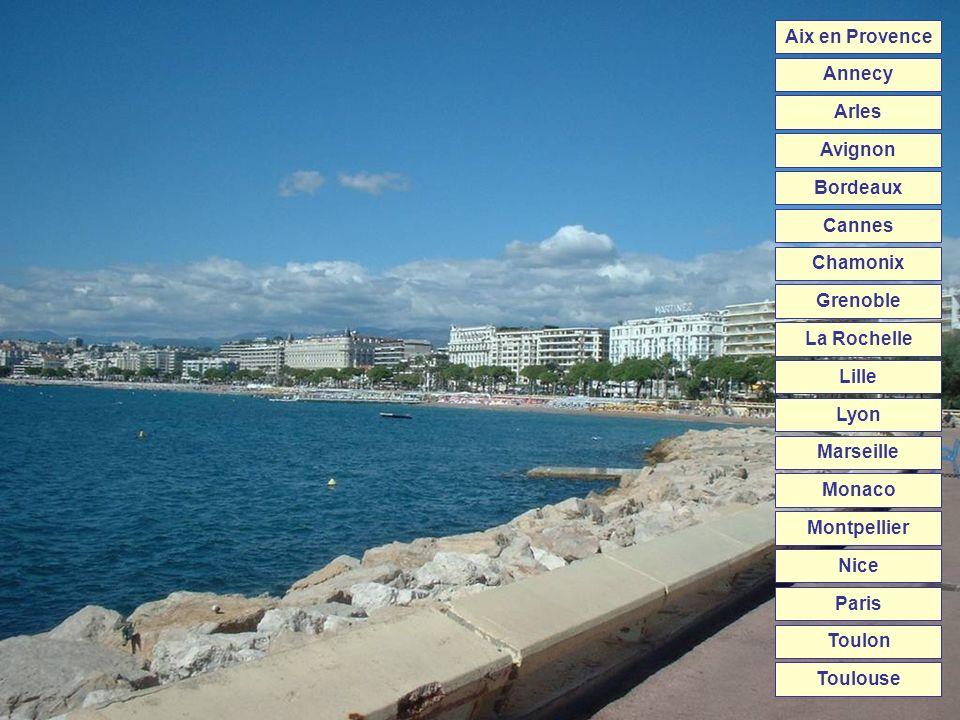 Aix en Provence Annecy. Arles. Avignon. Bordeaux. Cannes. Chamonix. Grenoble. La Rochelle. Lille.