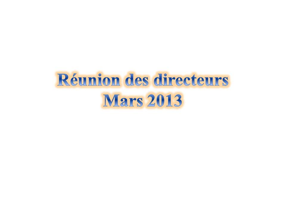 Réunion des directeurs Mars 2013