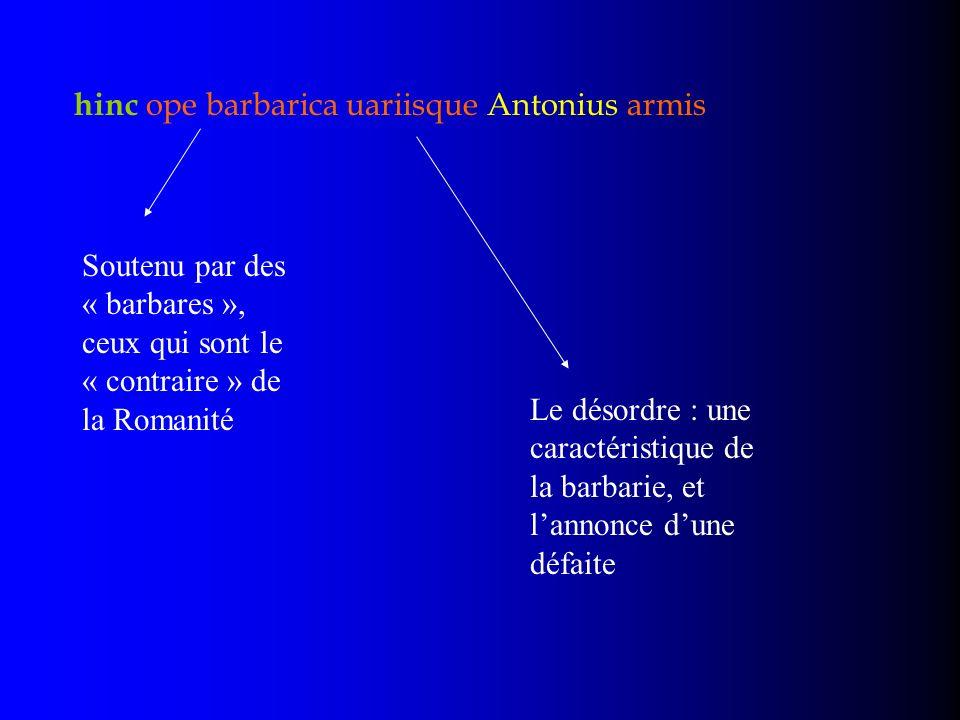 hinc ope barbarica uariisque Antonius armis