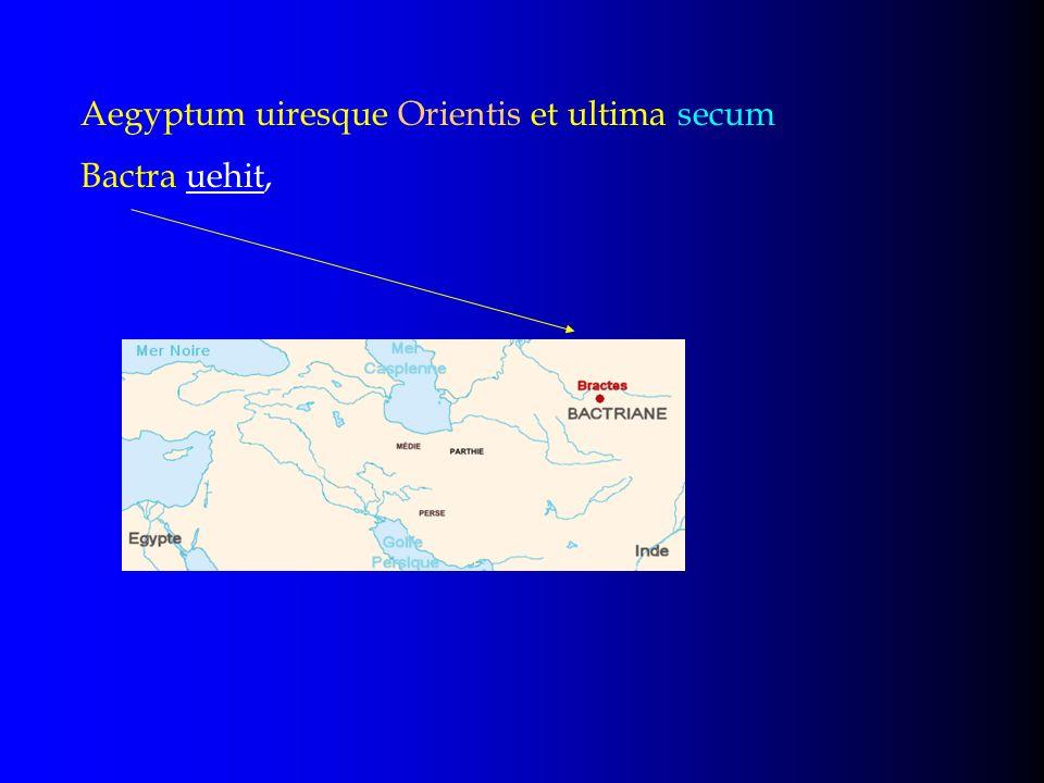Aegyptum uiresque Orientis et ultima secum