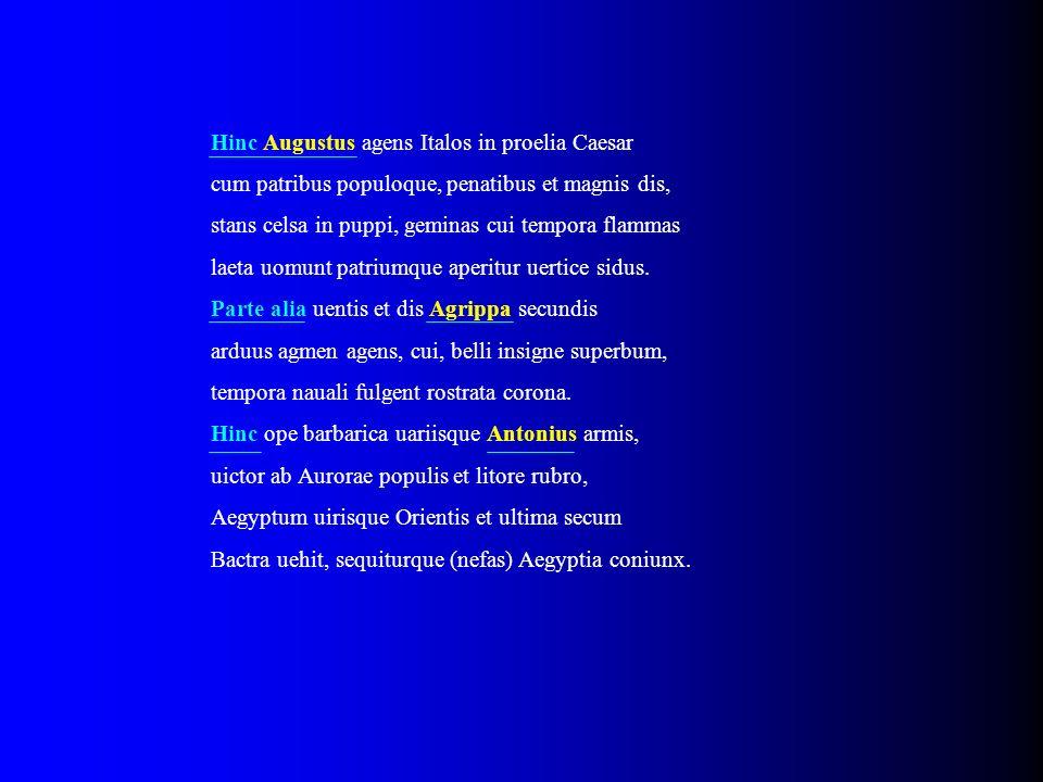 Hinc Augustus agens Italos in proelia Caesar