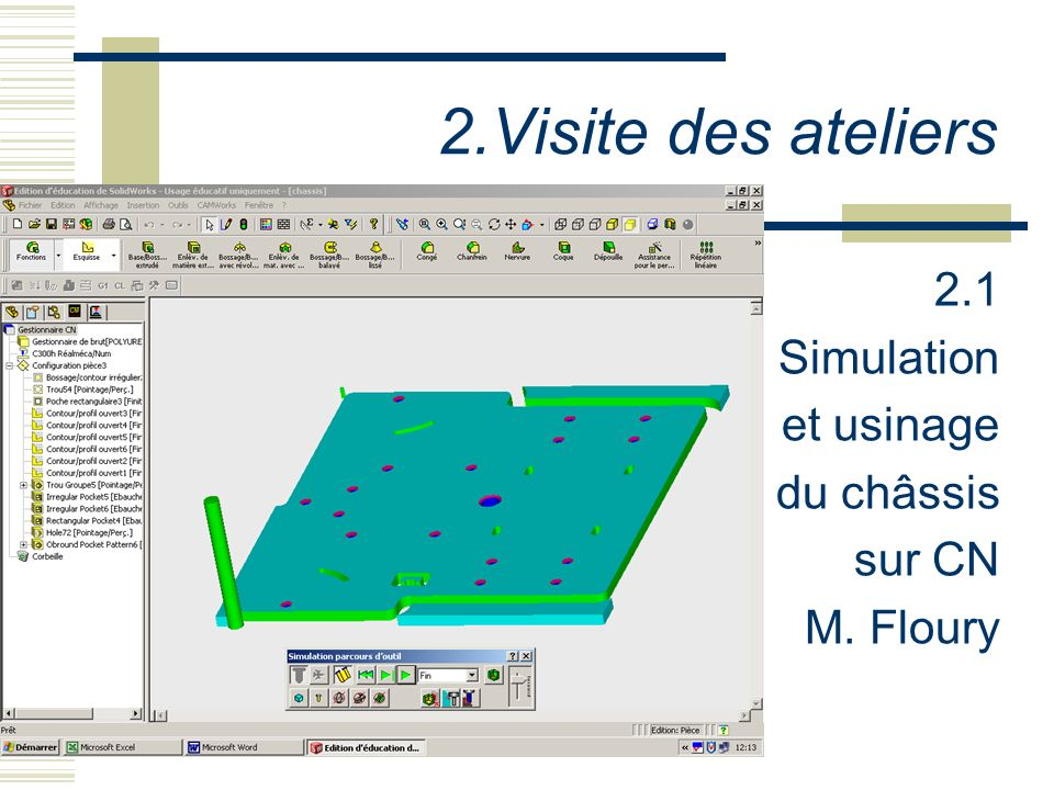 2.Visite des ateliers 2.1 Simulation et usinage du châssis sur CN