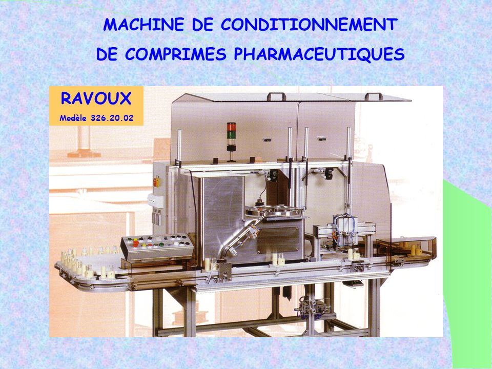 MACHINE DE CONDITIONNEMENT DE COMPRIMES PHARMACEUTIQUES