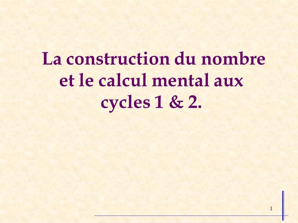 La construction du nombre et le calcul mental aux cycles 1 & 2.