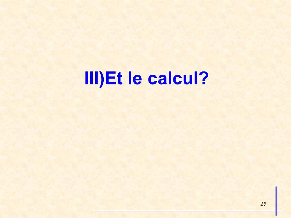 III)Et le calcul