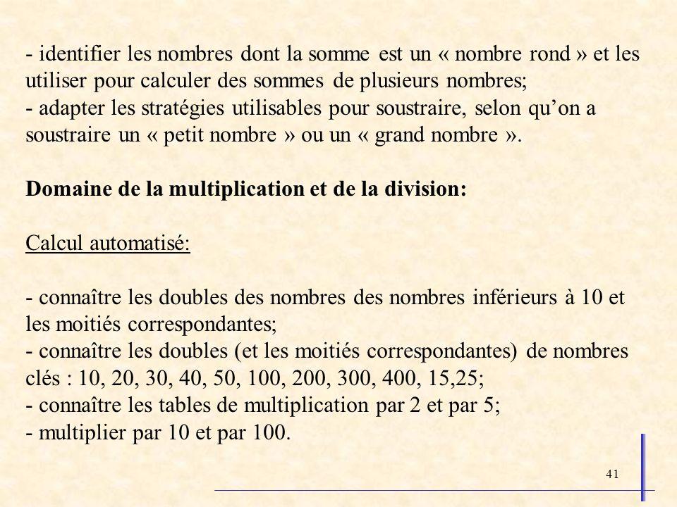 - identifier les nombres dont la somme est un « nombre rond » et les utiliser pour calculer des sommes de plusieurs nombres;