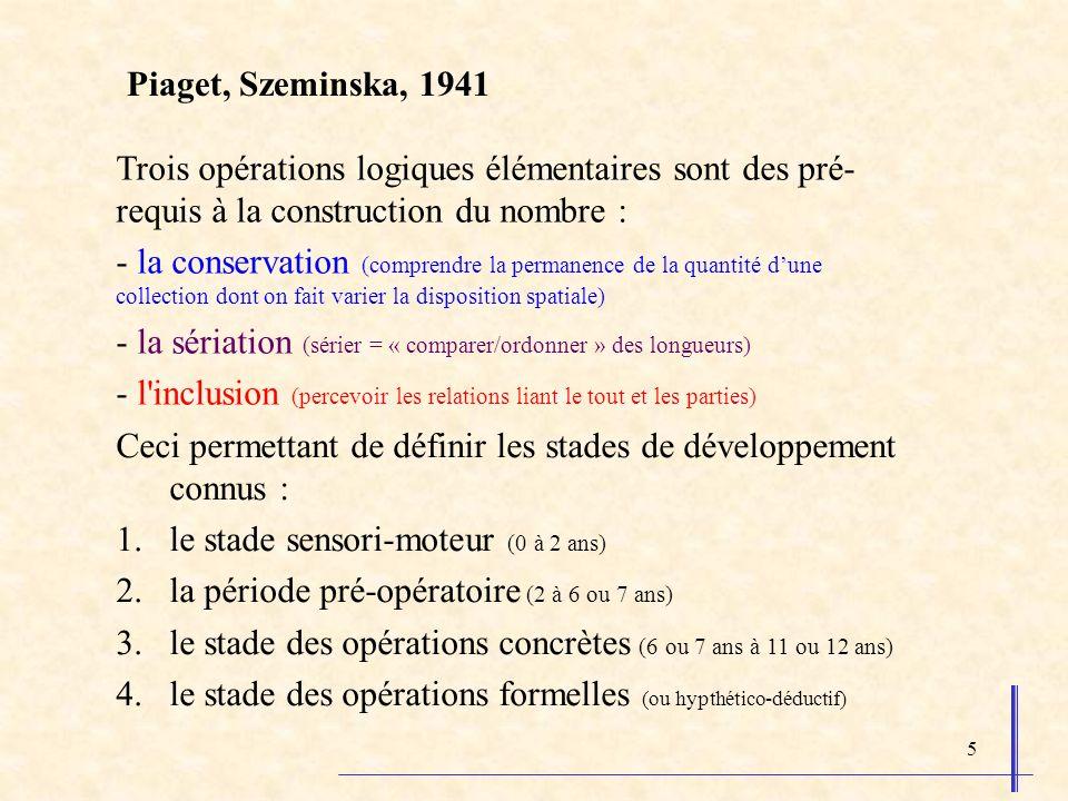 - la sériation (sérier = « comparer/ordonner » des longueurs)