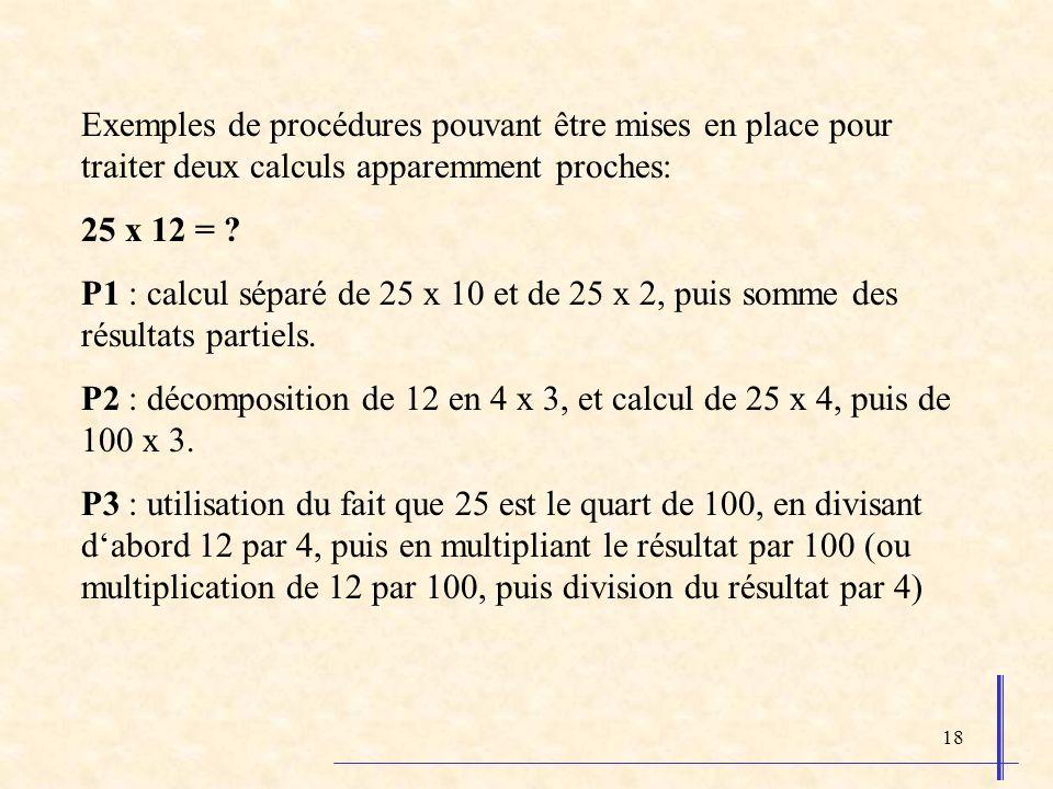 Exemples de procédures pouvant être mises en place pour traiter deux calculs apparemment proches: