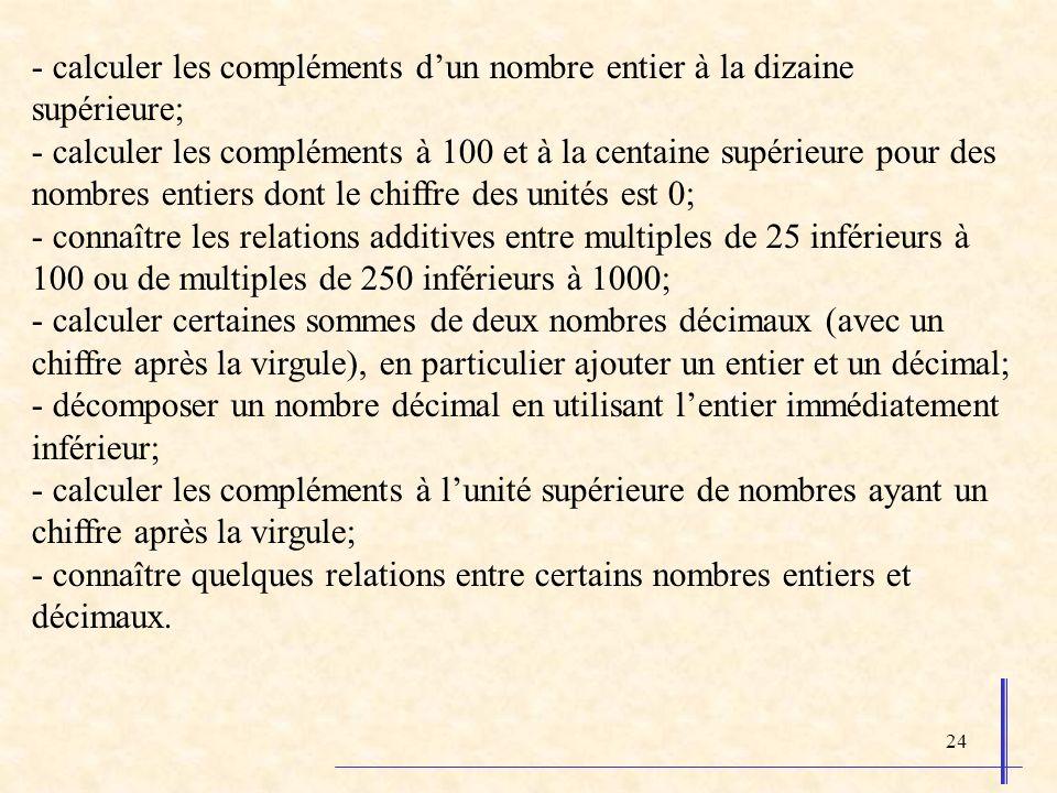 - calculer les compléments d'un nombre entier à la dizaine supérieure;