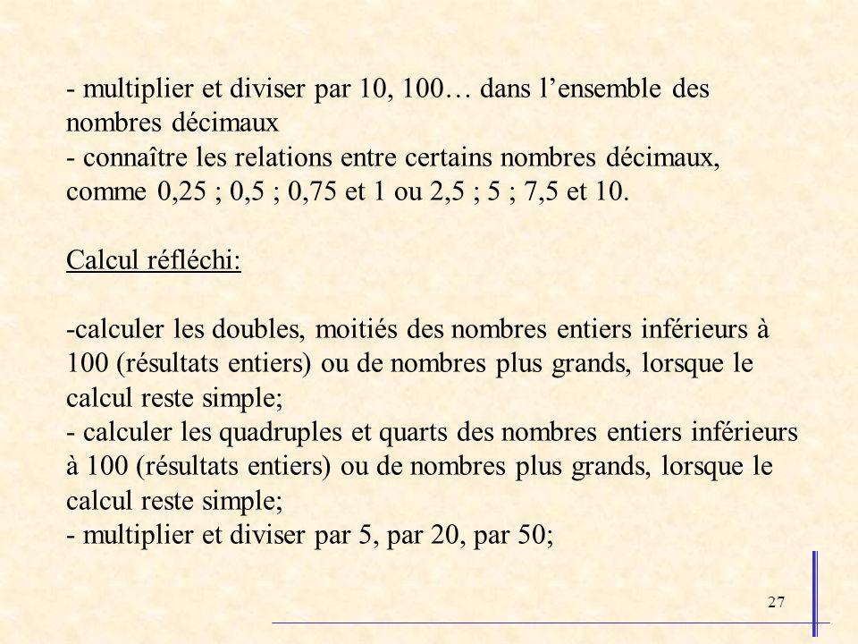 - multiplier et diviser par 10, 100… dans l'ensemble des nombres décimaux