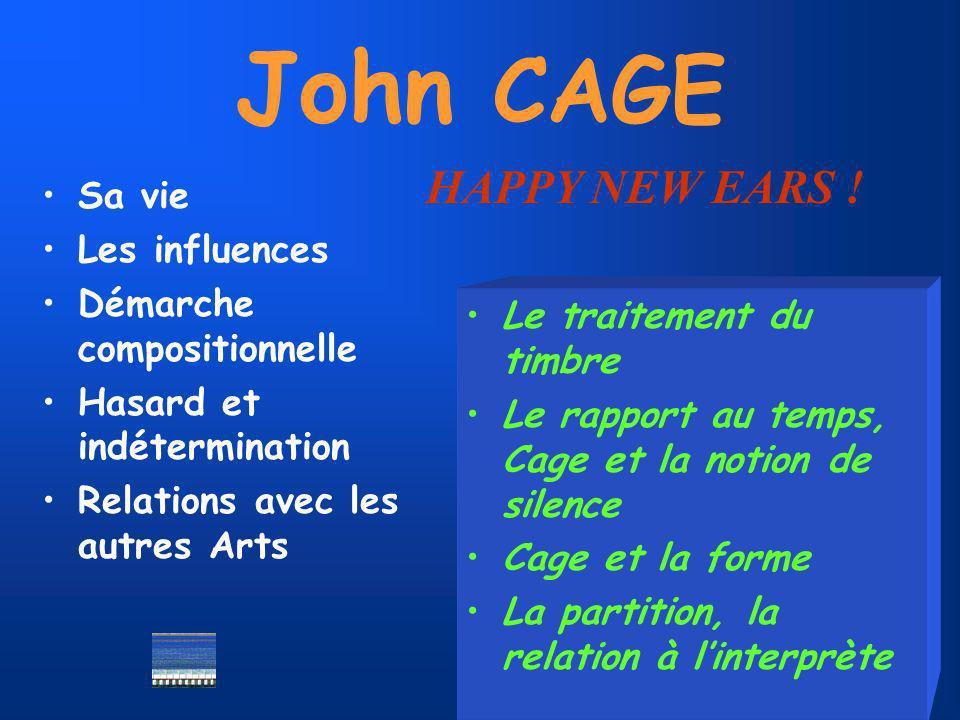 John CAGE HAPPY NEW EARS ! Sa vie Les influences