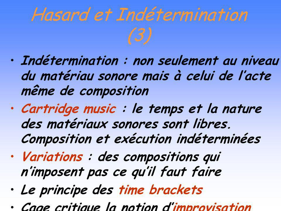Hasard et Indétermination (3)