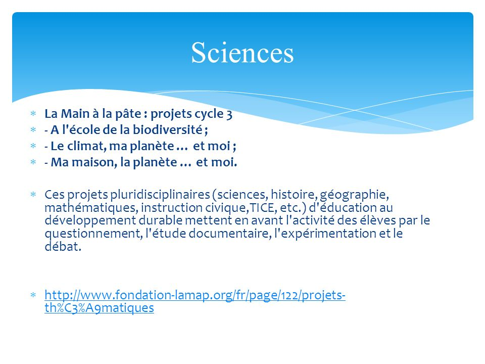Sciences La Main à la pâte : projets cycle 3