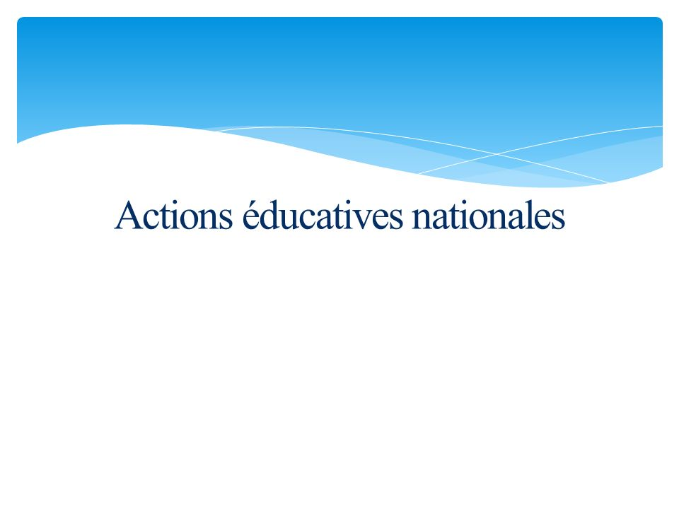 Actions éducatives nationales