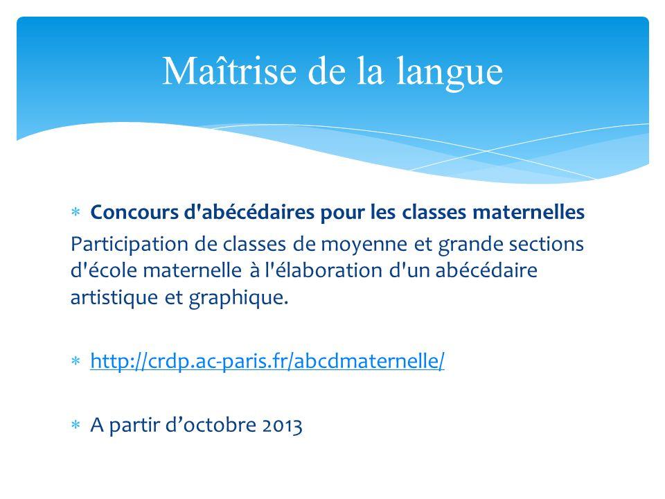 Maîtrise de la langue Concours d abécédaires pour les classes maternelles.
