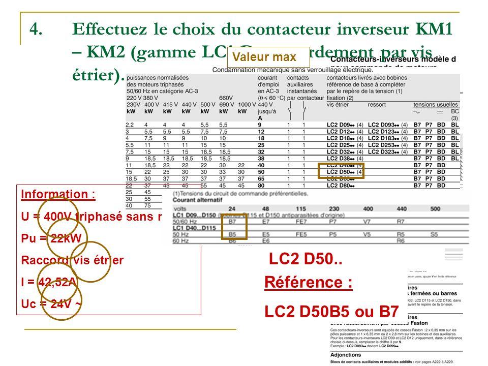 Effectuez le choix du contacteur inverseur KM1 – KM2 (gamme LC1-D, raccordement par vis étrier).