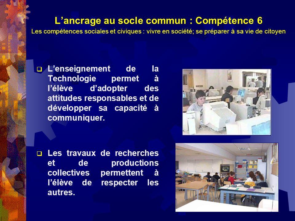 L'ancrage au socle commun : Compétence 6 Les compétences sociales et civiques : vivre en société; se préparer à sa vie de citoyen