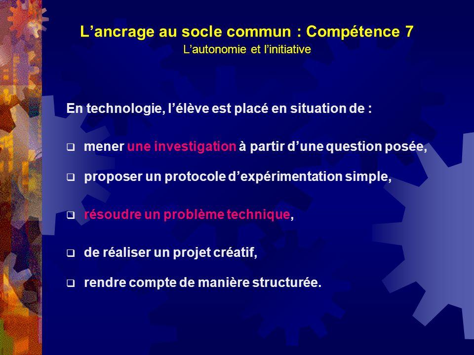 L'ancrage au socle commun : Compétence 7 L'autonomie et l'initiative