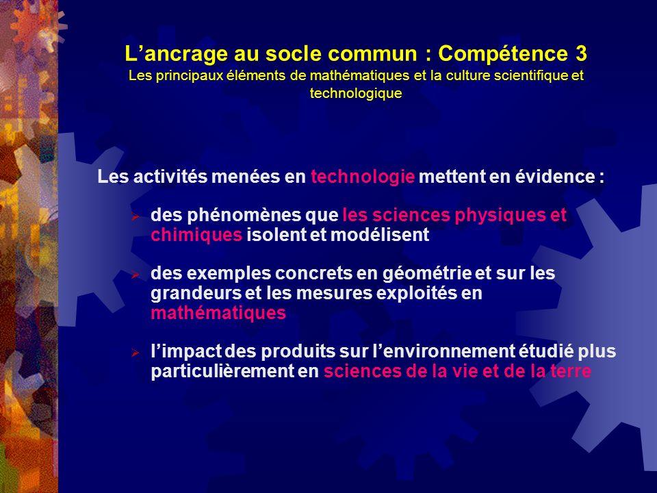 L'ancrage au socle commun : Compétence 3 Les principaux éléments de mathématiques et la culture scientifique et technologique
