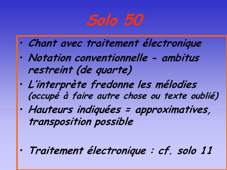 Solo 50 Chant avec traitement électronique