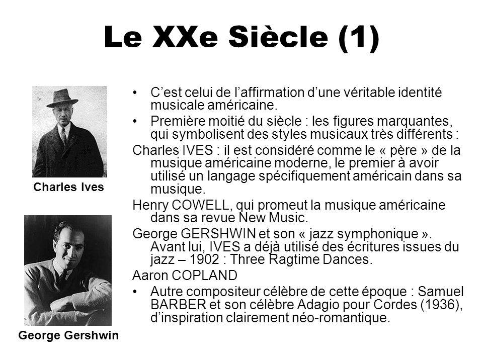 Le XXe Siècle (1) C'est celui de l'affirmation d'une véritable identité musicale américaine.