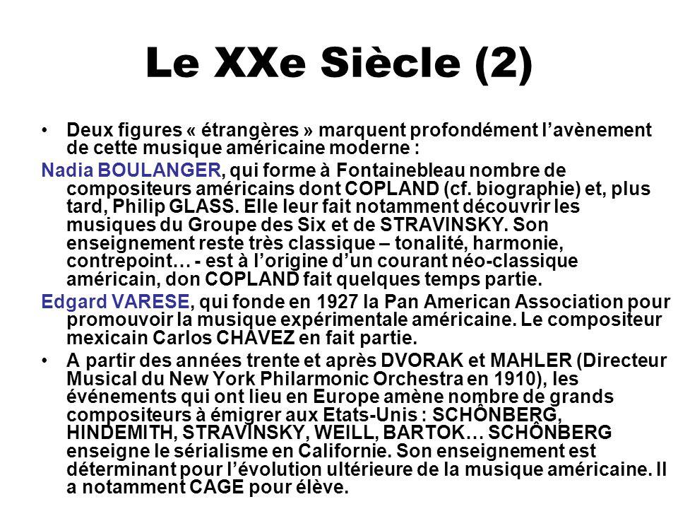Le XXe Siècle (2)Deux figures « étrangères » marquent profondément l'avènement de cette musique américaine moderne :