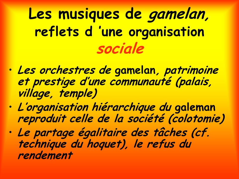 Les musiques de gamelan, reflets d 'une organisation sociale