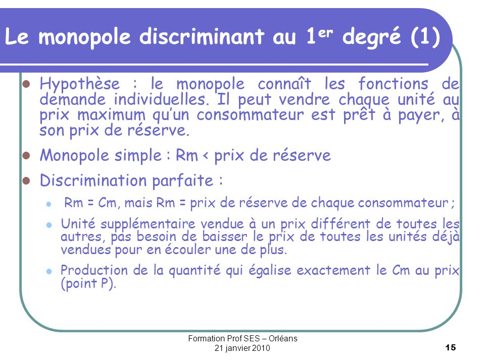 Le monopole discriminant au 1er degré (1)