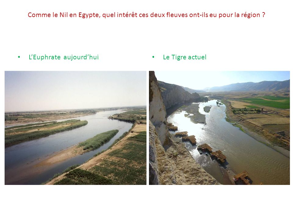 Comme le Nil en Egypte, quel intérêt ces deux fleuves ont-ils eu pour la région