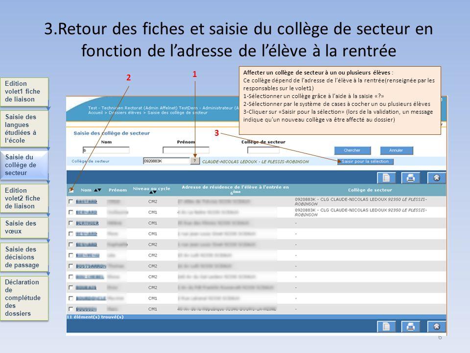 3.Retour des fiches et saisie du collège de secteur en fonction de l'adresse de l'élève à la rentrée