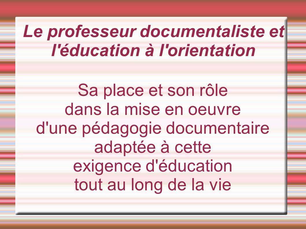 Le professeur documentaliste et l éducation à l orientation
