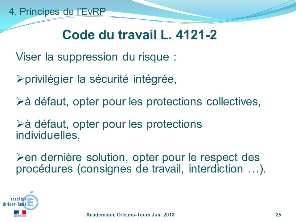 Code du travail L. 4121-2 Viser la suppression du risque :