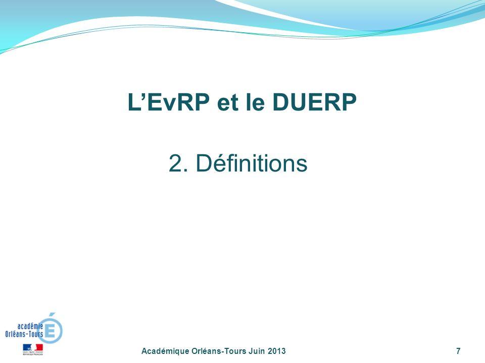 L'EvRP et le DUERP 2. Définitions Académique Orléans-Tours Juin 2013