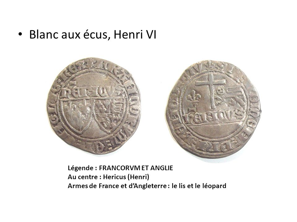 Blanc aux écus, Henri VI Légende : FRANCORVM ET ANGLIE