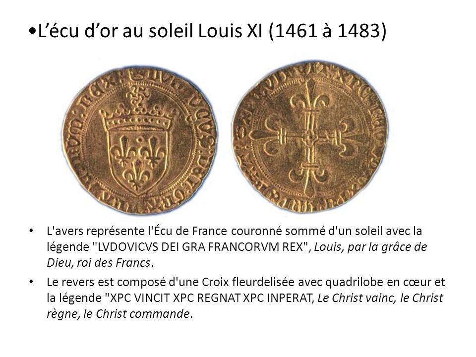 L'écu d'or au soleil Louis XI (1461 à 1483)