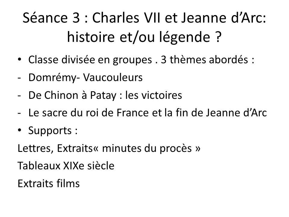 Séance 3 : Charles VII et Jeanne d'Arc: histoire et/ou légende