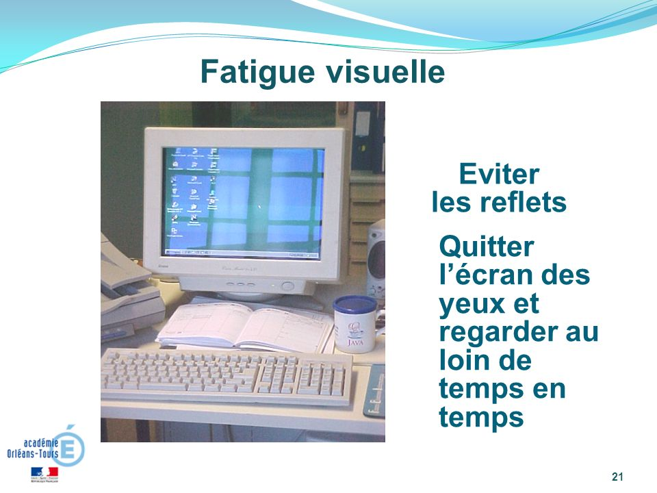 Fatigue visuelle Eviter les reflets