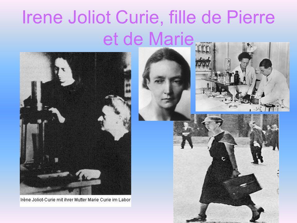 Irene Joliot Curie, fille de Pierre et de Marie