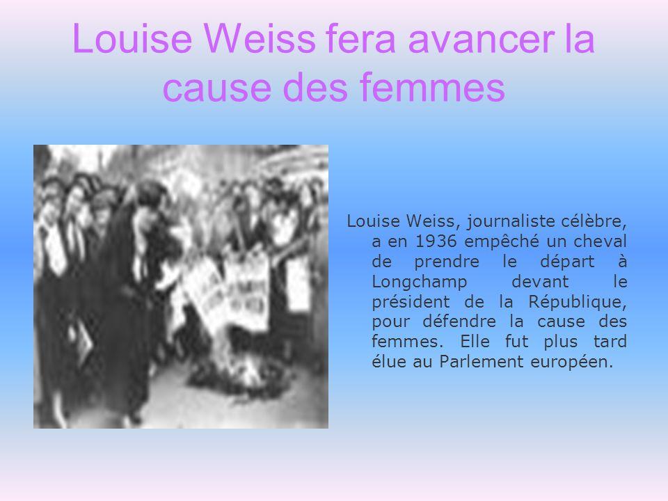 Louise Weiss fera avancer la cause des femmes