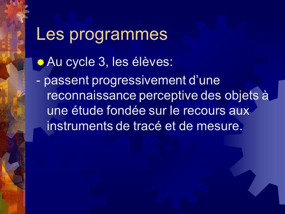 Les programmes Au cycle 3, les élèves:
