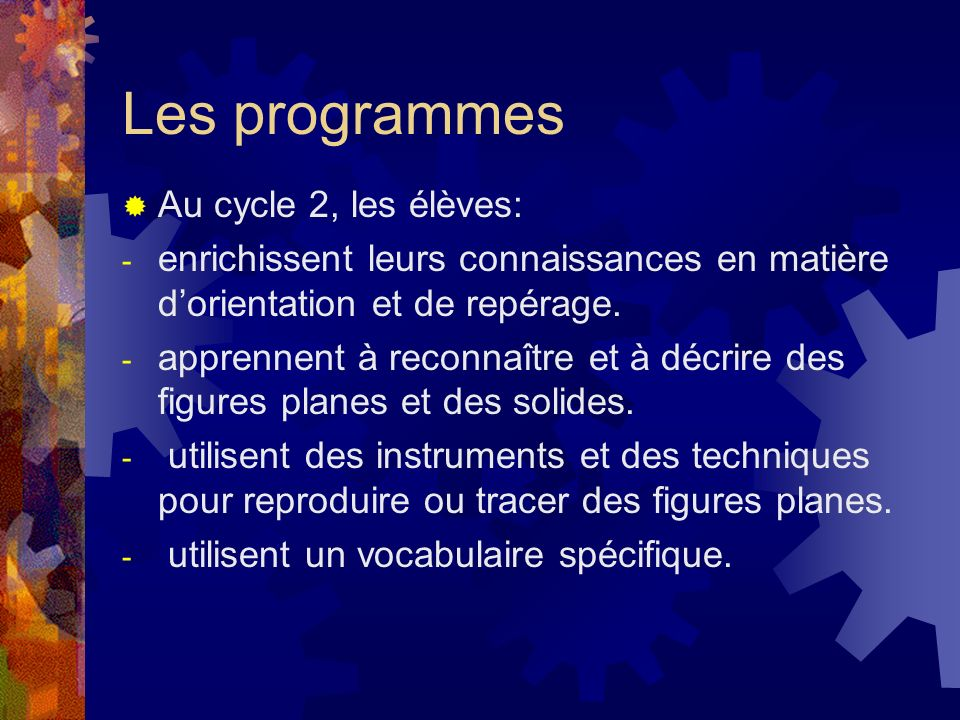 Les programmes Au cycle 2, les élèves: