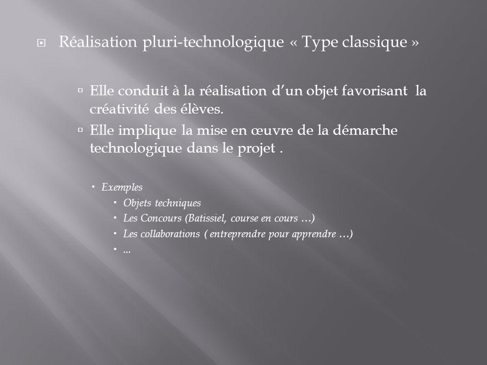 Réalisation pluri-technologique « Type classique »