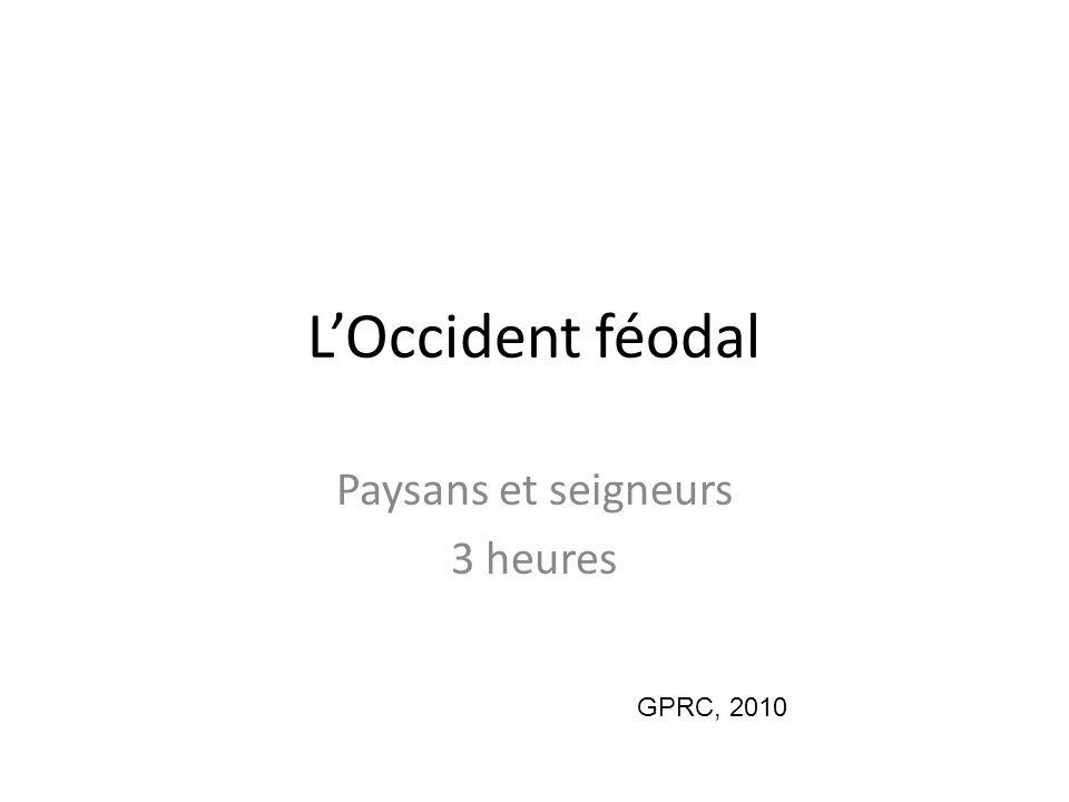 L'Occident féodal Paysans et seigneurs 3 heures GPRC, 2010