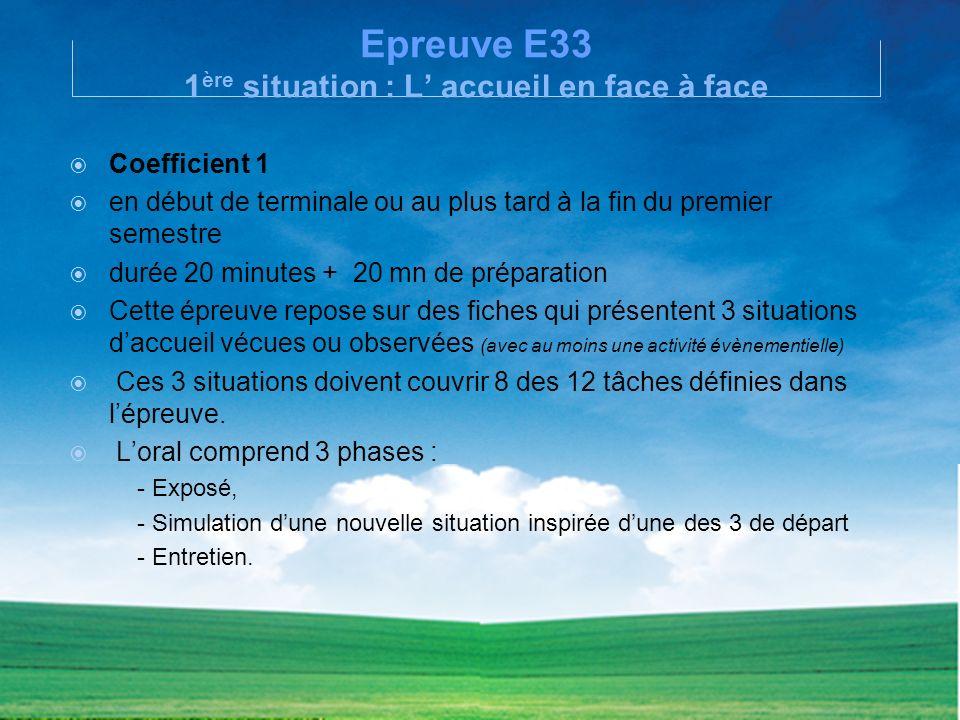 Epreuve E33 1ère situation : L' accueil en face à face