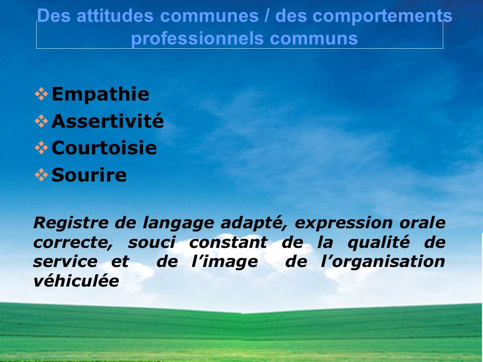 Des attitudes communes / des comportements professionnels communs