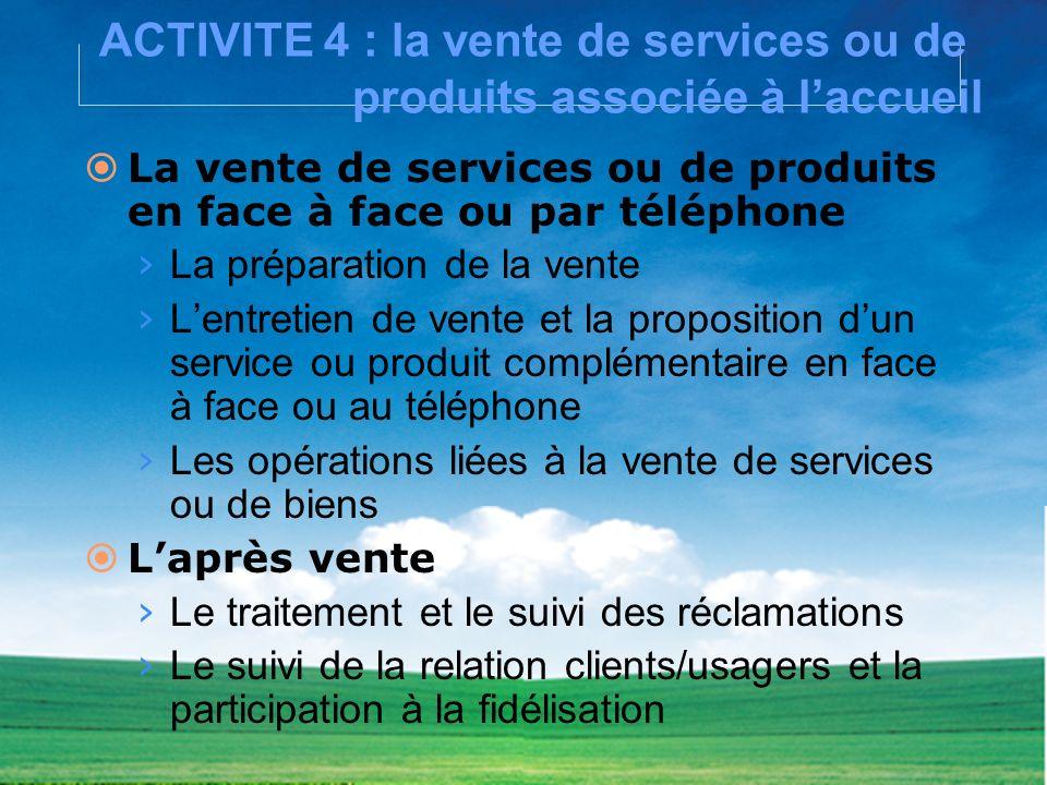 ACTIVITE 4 : la vente de services ou de produits associée à l'accueil