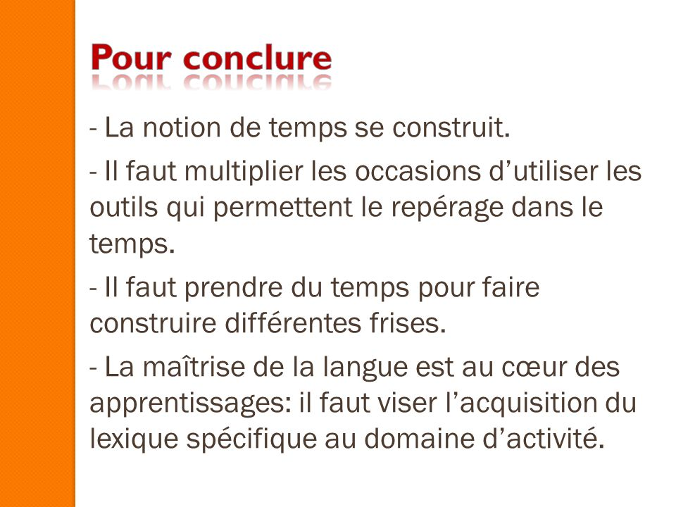 Pour conclure - La notion de temps se construit.